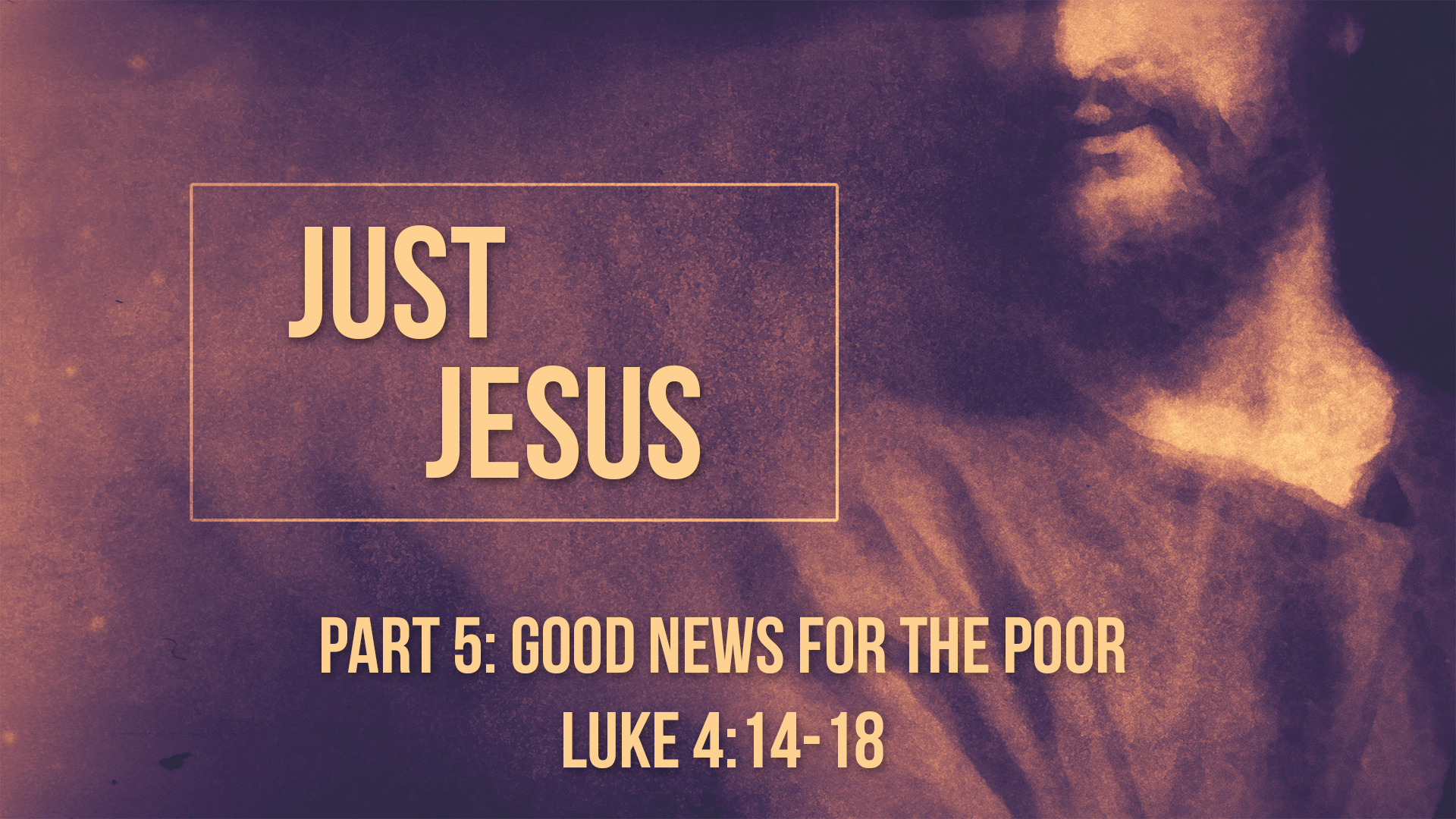 Part 5: Good News for the Poor